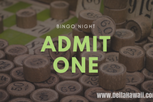 Bingo Night Admit One Delta Hawaii
