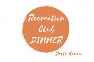 Recreation Club Dinner Delta Hawaii